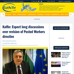 Kalfin: Expect long discussions over revision of Posted Workers directive – EurActiv.com