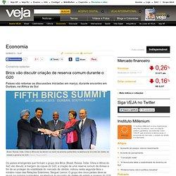 Brics vão discutir criação de reserva comum durante o G20 - Economia