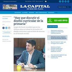 """""""Hay que discutir el diseño curricular de la primaria"""" « Diario La Capital de Mar del Plata"""