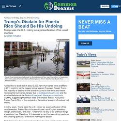 Trump's Disdain for Puerto Rico Should Be His Undoing