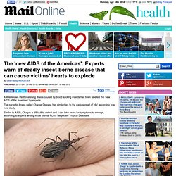 Chagas disease: 'New AIDS of the Americas' can cause victims' hearts to explode