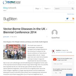 Vector-Borne Diseases in the UK – Biennial Conference 2014 - BugBitten