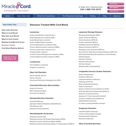 List of Diseases & Disorders Treated Using Cord Blood - MiracleCord