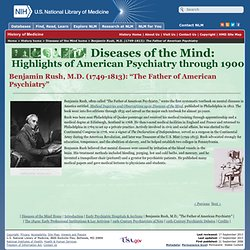 Diseases of the Mind: Highlights of American Psychiatry through 1900 - Benjamin Rush