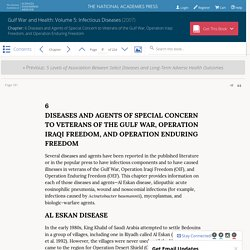 6 Diseases and Agents of Special Concern to Veterans of the Gulf War, Operation Iraqi Freedom, and Operation Enduring Freedom