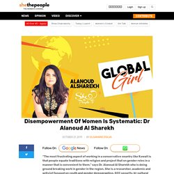 Disempowerment Of Women Is Systematic: Dr Alanoud Al Sharekh