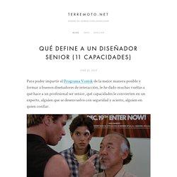 Qué define a un diseñador senior (11 capacidades) — terremoto.net