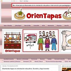 OrienTapas: Diseñando Apps en orientación educativa: Scratch y App Inventor