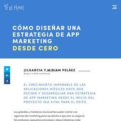 Cómo diseñar una estrategia de app marketing desde cero