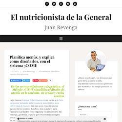 Planifica menús, y explica como diseñarlos, con el sistema 3COME - El nutricionista de la General
