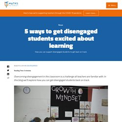 5 ways to get disengaged students excited about learning