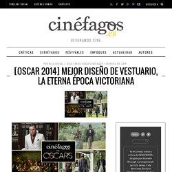 [Oscar 2014] Mejor diseño de vestuario: La eterna época victoriana