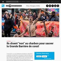 """Ils disent """"non"""" au charbon pour sauver la Grande Barrière de corail"""