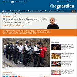 Stop and search is a disgrace across the UK – not just in our cities