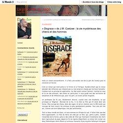 «Disgrace» de J.M. Coetzee : la vie mystérieuse des chiens et des hommes