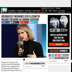 Disgraced Theranos CEO Elizabeth Holmes Resigns as Obama Advisor