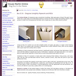 Box It In - Disguise Unsightly Pipes and Pipework - House Martin Online