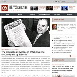 The Disgusting Embrace of Witch-Hunting McCarthyism by 'Liberals'