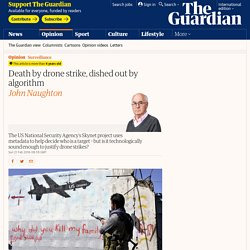 Death by drone strike, dished out by algorithm
