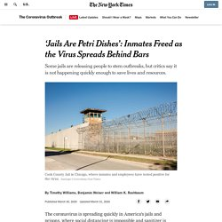 3/30/20: 'Jails Are Petri Dishes': Inmates Freed as the Virus Spreads Behind Bars