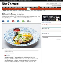 Dishoom's Indian cheese on toast