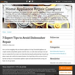 7 Expert Tips to Avoid Dishwasher Repair - Home Appliance Repair Company