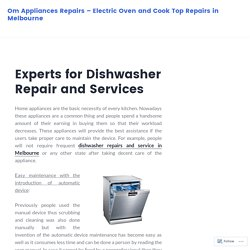 Experts for Dishwasher Repair and Services – Om Appliances Repairs – Electric Oven and Cook Top Repairs in Melbourne