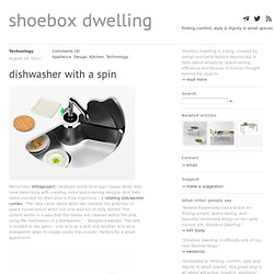 Dishwasher with a Spin // Shoebox Dwelling