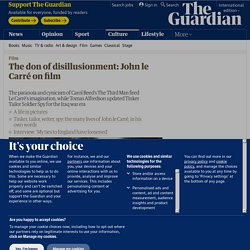 The don of disillusionment: John le Carré on film