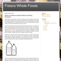 Fresco Whole Foods: What is the Need to Disinfect Water for Drinking Purposes?