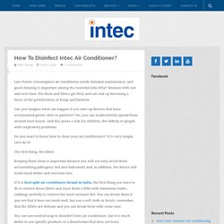 How To Disinfect Intec Air Conditioner?