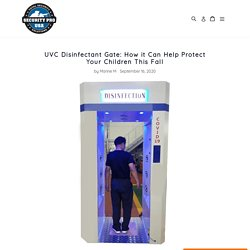 UVC Disinfectant Gate: How it Can Help Protect Your Children This Fall – Security Pro USA