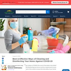 Best & Effective Ways of Cleaning and Disinfecting Your Home Against COVID-19