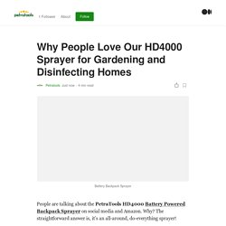 Why People Love Our HD4000 Sprayer for Gardening and Disinfecting Homes