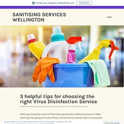 3 helpful tips for choosing the right Virus Disinfection Service – Sanitising Services Wellington