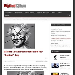 """Madonna Spreads Disinformation With New """"Illuminati"""" Song"""