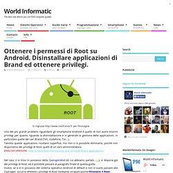 Ottenere i permessi di Root su Android. Disinstallare applicazioni di Brand ed ottenere privilegi. - WorldInformatic