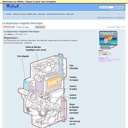 Le disjoncteur magnéto-thermique : La protection des biens