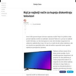 Koji je najbolji način za kupnju diskontiraju televizori