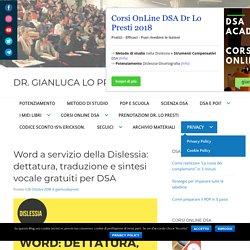 Word a servizio della Dislessia: dettatura, traduzione e sintesi vocale gratuiti per DSA – Dr. Gianluca Lo Presti