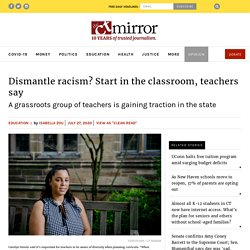 Dismantle racism? Start in the classroom, teachers say