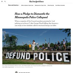 How a Pledge to Dismantle the Minneapolis Police Collapsed