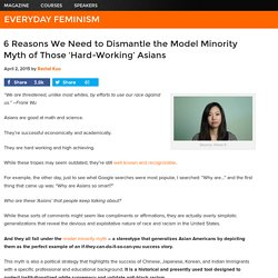 6 Reasons We Need to Dismantle the Model Minority Myth of Those 'Hard-Working...