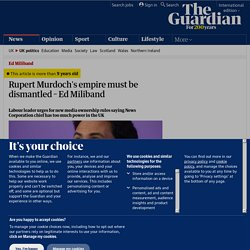 Rupert Murdoch's empire must be dismantled – Ed Miliband | Politics