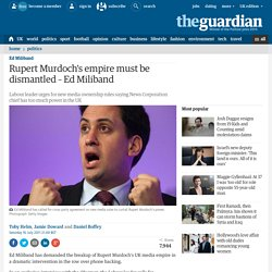 Rupert Murdoch's empire must be dismantled – Ed Miliband
