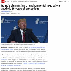 President Trump's dismantling of environmental regulations unwinds 50 years of protections
