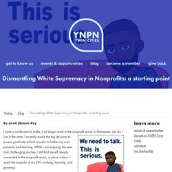Dismantling White Supremacy in Nonprofits: a starting point - YNPN-TC