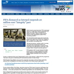FIFA dismayed as Interpol suspends 20 million euro Integrity pact:Friday 12 June 2015