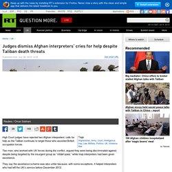 Judges dismiss Afghan interpreters' cries for help despite Taliban death threats — RT UK