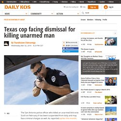 Texas cop facing dismissal for killing unarmed man
